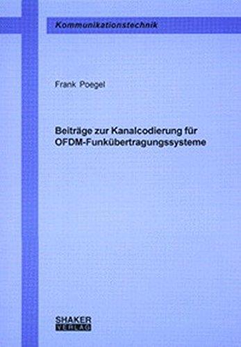 Beiträge zur Kanalcodierung für OFDM-Funkübertragungssysteme (Berichte aus der Kommunikationstechnik)
