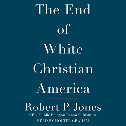 The End of White Christian America audiobook cover art