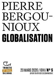Tracts de crise  - Globalisation par Pierre Bergounioux