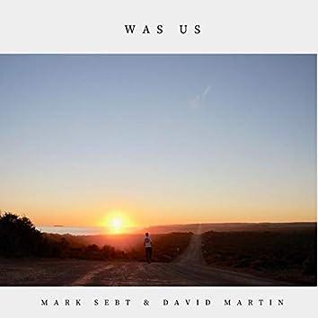 Was Us (Marcus Taing & David Martin)