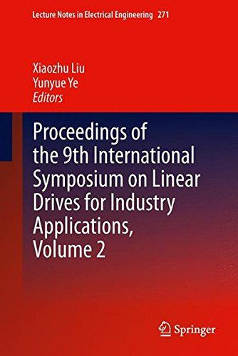 Proceedings of the 9th International Symposium on Linear Drives for Industry Applications, Volume 2 (Lecture Notes in Electrical Engineering, Band 271)