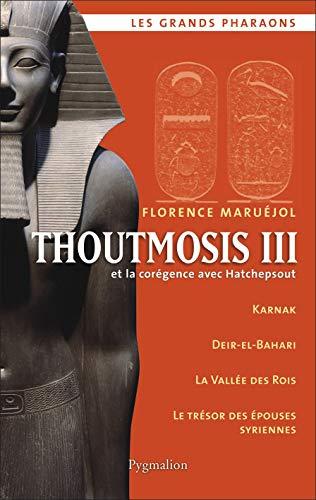 Thoutmosis III : Et la corégence avec Hatchepsout
