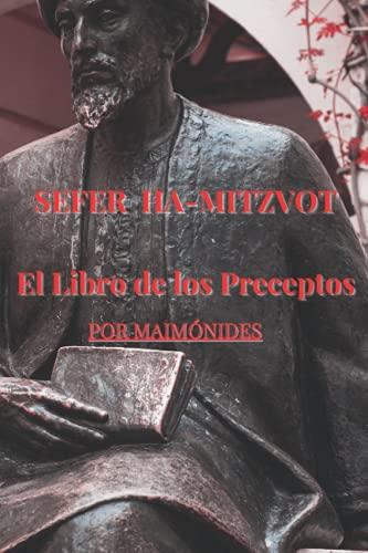 Sefer HaMitzvot- Maimónides: La Cábala de los 613 Preceptos