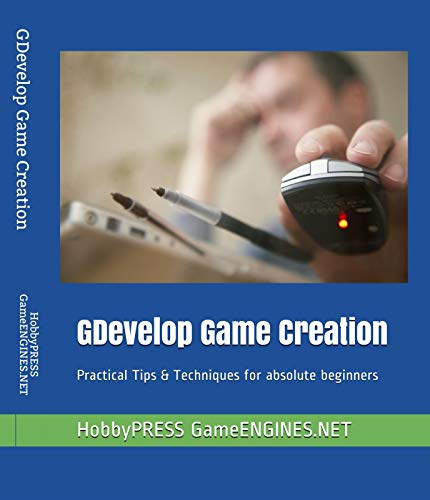 GDevelop Game Creation: Practical Tips & Techniques for absolute beginners (English Edition)