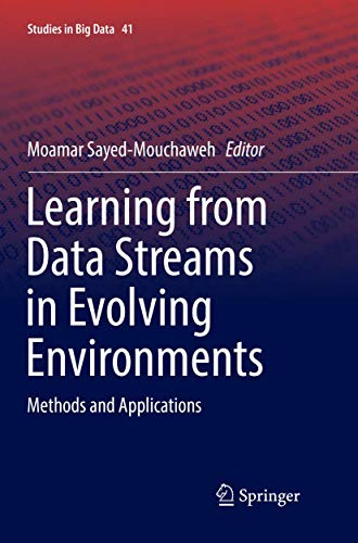 Learning from Data Streams in Evolving Environments: Methods and Applications: 41
