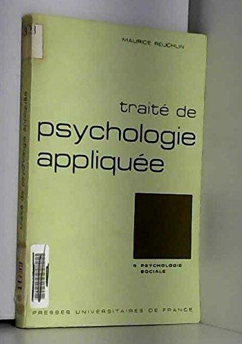 Traite De Psychologie Appliquee Tome 9 La Psychologie Sociale