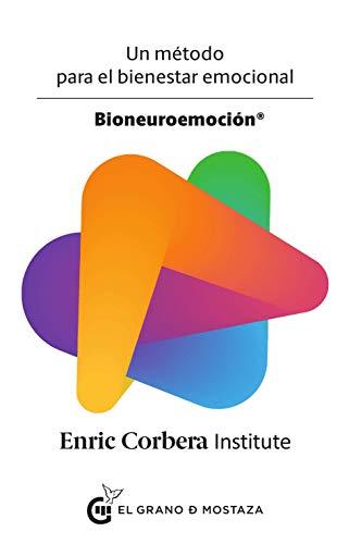 Bioneuroemoción. Un método para el bienestar emocional