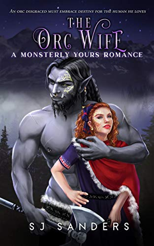The Orc Wife: A Monsterly Yours Romance