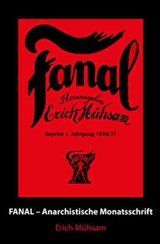Fanal 1. Jahrgang: Anarchistische Monatsschrift