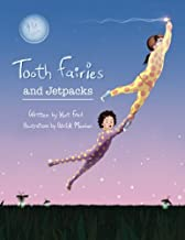 Tooth Fairies and Jetpacks