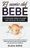 El sueńo del bebé: La solución para los bebés...