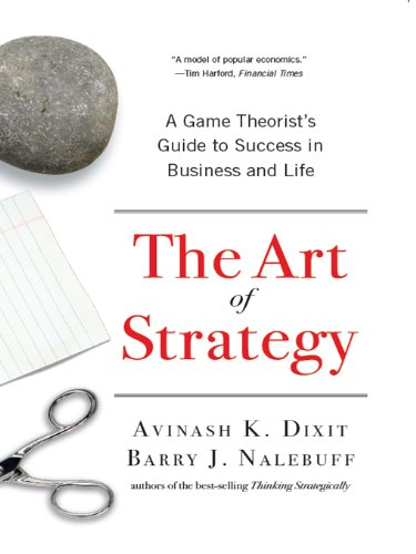 The Art of Strategy: A Game Theorist's Guide to Success in Business and Life (English Edition)
