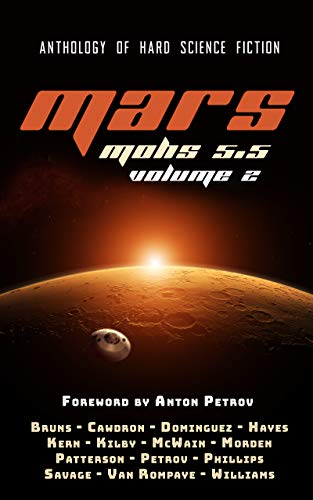 MARS: A Hard SF Anthology (Mohs 5.5 Book 2) Kindle Edition by Bill Patterson  (Author)