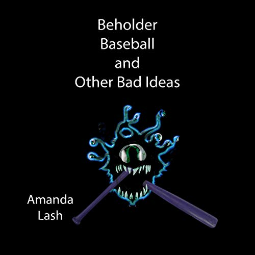 Beholder Baseball and Other Bad Ideas audiobook cover art