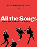 All The Songs The Story Behind Every Beatles Release English Edition