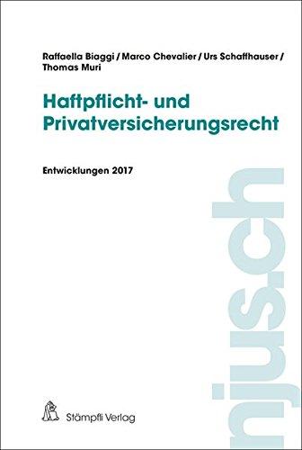 Haftpflicht- und Privatversicherungsrecht: Entwicklungen 2017 (njus Haftpflicht- und Privatversicherungsrecht)