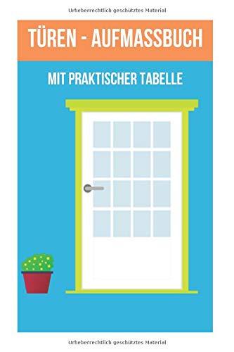 Türen Aufmassbuch: Mit praktischer Tabelle zum Ausfüllen