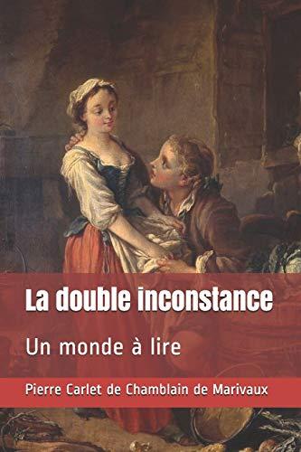 La double inconstance: Un monde à lire