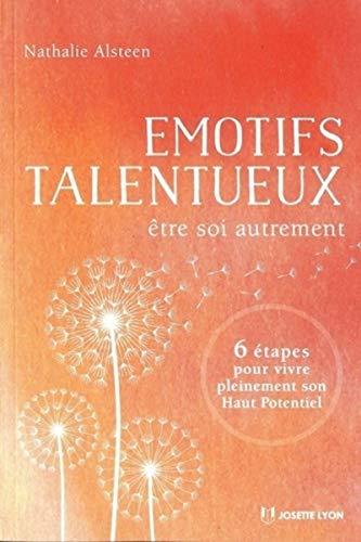 Emotifs talentueux - Etre soi autrement