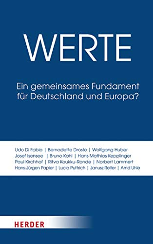 Werte: Ein gemeinsames Fundament für Deutschland und Europa?