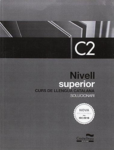 Nivell Superior C2. Solucionari. Curs de llengua catalana (edició 2017)