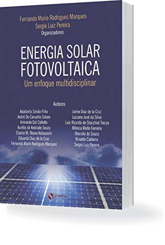 Energia Solar Fotovoltaica : Um Enfoque Multidisciplinar
