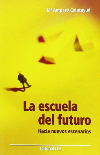 La Escuela Del Futuro: Hacia nuevos escenarios: 50 (Educar)