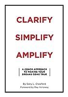 Clarify Simplify Amplify