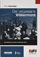 Der vergessene Voelkermord: Das Massaker von Wola in Warschau 1944