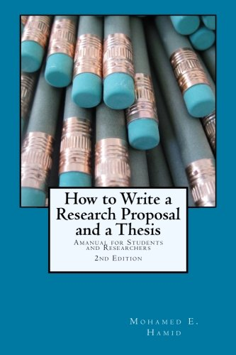 How to Write a Research Proposal and Thesis: A Manual for Students and Researchers