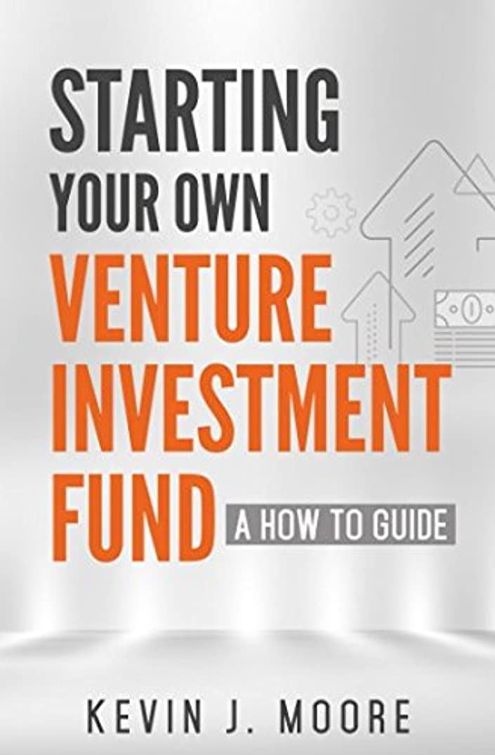 スチュアート島子供っぽい王室Starting Your Own Venture Investment Fund: A How To Guide