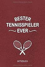 Bester Tennisspieler Ever Notizbuch: Perfekt als Tagebuch für deine Fortschritte im Stellungsspiel und Konzentration Vermögen (German Edition)