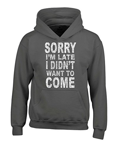 Shop4Ever Sorry I'm Late I Didn't Want to Come Hoodies Sayings Sweatshirts X-Large Charcoal 0