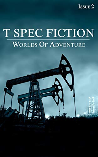 T Spec Fiction: Issue 2 (T Spec Fiction E-zine)