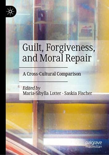 Guilt, Forgiveness, and Moral Repair: A Cross-Cultural Comparison