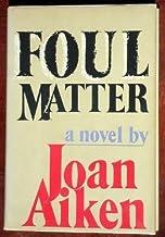 Foul Matter (Ribs of Death, Book 2) by Joan Aiken (1983-02-03)