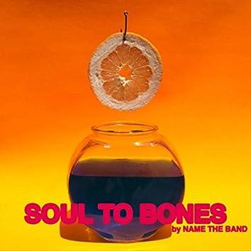 Soul to Bones