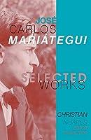 Selected Works of José Carlos Mariátegui