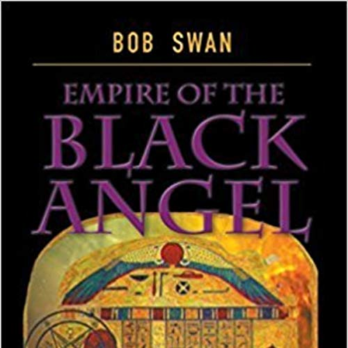 Empire of the Black Angel                   By:                                                                                                                                 Bob Swan                               Narrated by:                                                                                                                                 Martin Hussingtree                      Length: 12 hrs and 25 mins     Not rated yet     Overall 0.0