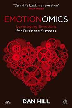 [Dan Hill]のEmotionomics: Leveraging Emotions for Business Success (English Edition)