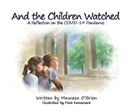 And the Children Watched: A Reflection on the COVID-19 Pandemic