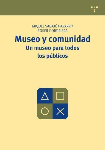 Museo y comunidad. Un museo para todos los públicos: 5 (Manuales de Museística, Patrimonio y Turismo Cultural)