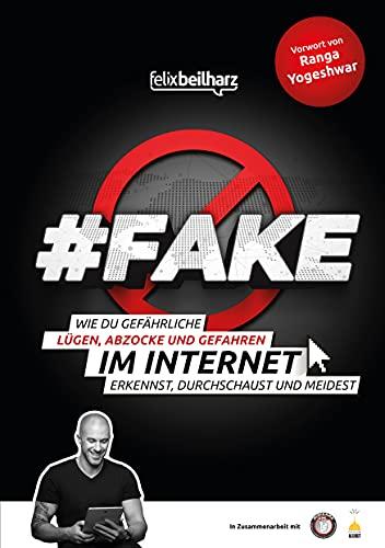 #FAKE: Wie du gefährliche Lügen, Abzocke und Gefahren im Internet erkennst, durchschaust und meidest