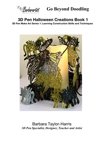 3D Pen Halloween Creations Book 1: 3D Pen Make Art Series 1: Learning Construction sSills and Techniques (3D Pen Makes Art Series, Band 3)