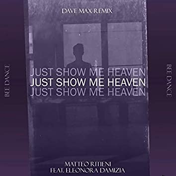 Just Show Me Heaven (feat. Eleonora Damizia) [Dave Max Remix]