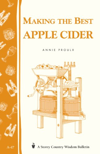 Making the Best Apple Cider: Storey Country Wisdom Bulletin A-47 (English Edition)