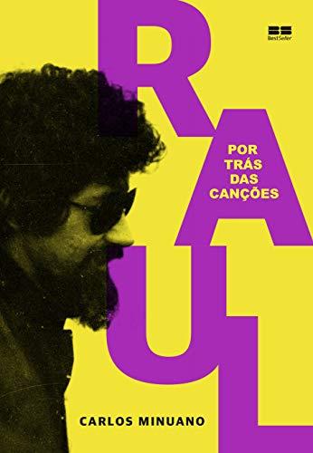 Raul Seixas: Por trás das canções: Por trás das canções
