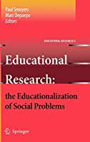 Educational Research: the Educationalization of Social Problems (Educational Research (3))