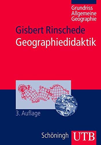 Geographiedidaktik (Grundriss Allgemeine Geographie, Band 2324)