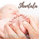Shantala Babymassage - Entspannende Musik, vor dem Schlafengehen beruhigen, Anti-Gas- und Anti-Kolik-Therapie, Naturgeräusche, Reflexzonenmassage für Säuglinge